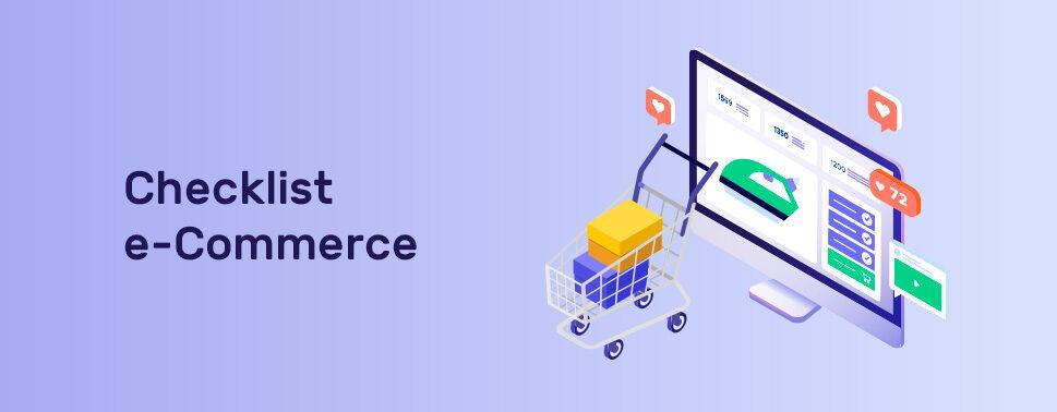 Checklist e-Commerce - 6 aspectos diseño y desarrollo